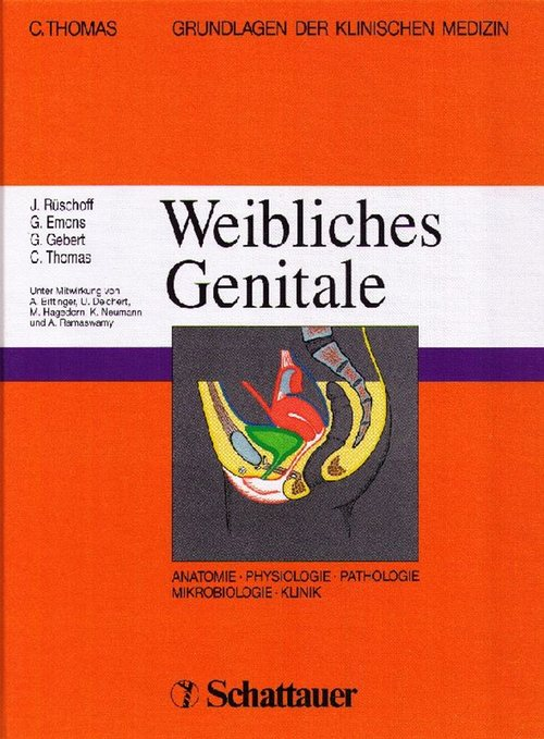 Weibliches Genitale. Unter Mitwirkung von A. Bittinger,: Rüschoff, J.; G.