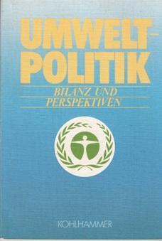 Umweltpolitik. Bilanz und Perspektiven.