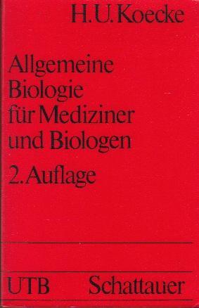 Allgemeine Biologie mit Lernzielorientierung für Medizinere und: H. U. Koecke