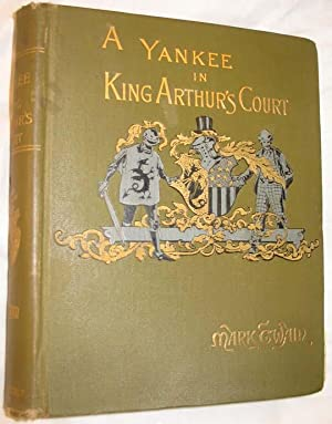 A Yankee in King Arthur's Court: Twain, Mark [Samuel L. Clemens]