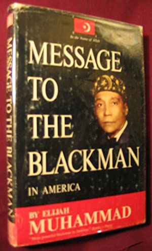 Message to the Blackman in America: Muhammad, Elijah