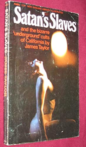 "Satan's Slaves: and the Bizarre ""Underground"" Cults: Taylor, James"