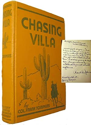 Chasing Villa: the Story Behind the Story of Pershing's Expedition Into Mexico: Tompkins, Col....