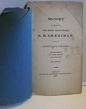 Monody on the Death of the Right Honourable R. B. Sheridan, Spoken at Drury Lane Theatre: Byron, ...