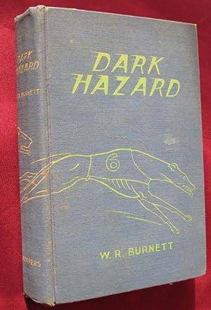 Dark Hazard: Burnett, W. R.
