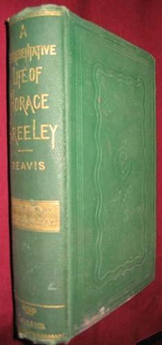 A Representative Life of Horace Greeley: Reavis, L. U.