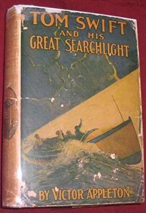Tom Swift and His Great Searchlight; Or, on the Border for Uncle Sam: Appleton, Victor