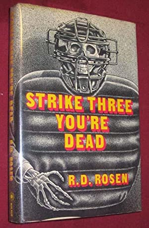Strike Three, You'Re Dead: Rosen, Richard D.