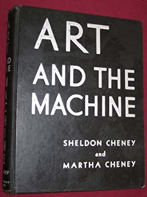 Art and the Machine: an Account of Industrial Design in 20th-Century America: Cheney, Sheldon And ...