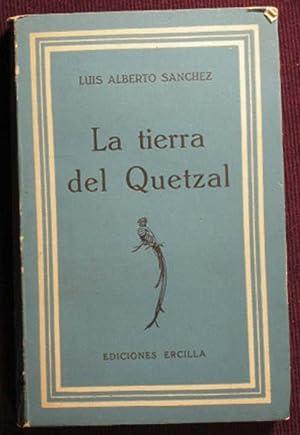 La Tierra Del Quetzal: Sanchez, Luis Alberto