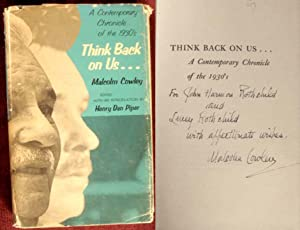 Think Back on Us: A Contemporary Chronicle of the 1930s: Cowley, Malcolm