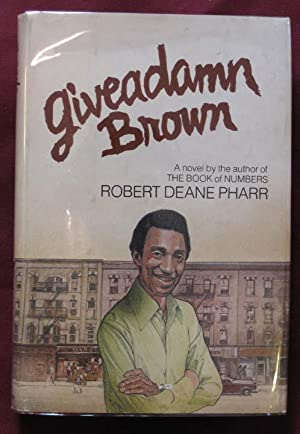 Giveadamn Brown: Pharr, Robert Deane