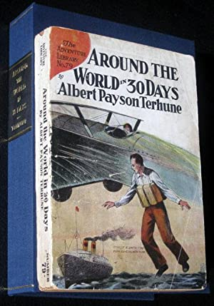 Around the World in 30 Days; Or, the Greatest Trip Ever Made: Terhune, Albert Payson