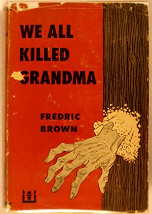 We All Killed Grandma: Brown, Fredric