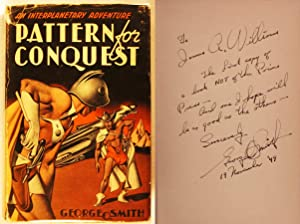 Pattern For Conquest: An Interplanetary Adventure -- INSCRIBED TO HIS PUBLISHER: Smith, George O.