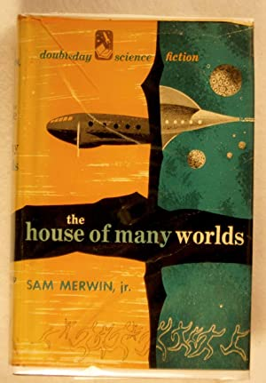 The House of Many Worlds: Merwin, Sam, Jr.