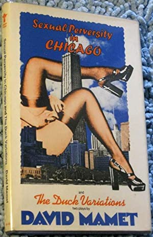 Sexual Perversity in Chicago and the Duck Variations: Two Plays: Mamet, David