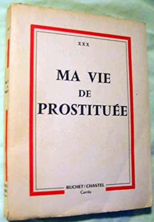 Ma Vie De Prostituee: Gash, Jonathan, Writing As XXX