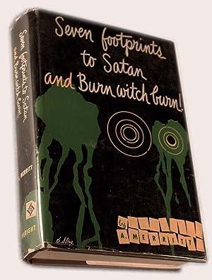 Seven Footprints to Satan [and] Burn Witch Burn: Merritt, A[braham]