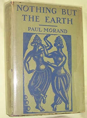Nothing But the Earth: Morand, Paul