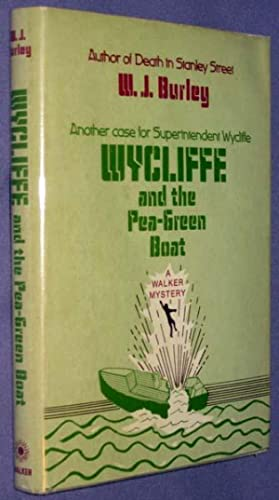 Wycliffe and the Pea-Green Boat: Burley, W. J.