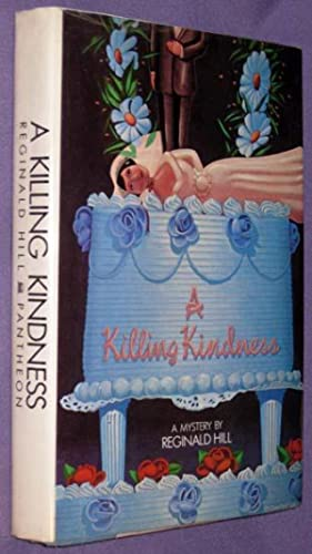 A Killing Kindness: Hill, Reginald