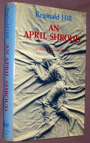 An April Shroud: Hill, Reginald
