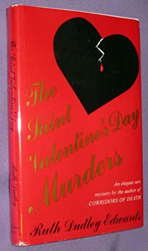 The Saint Valentine's Day Murders: Edwards, Ruth Dudley
