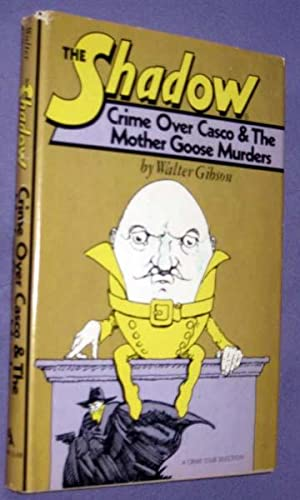 The Shadow: Crime Over Caso and the Mother Goose Murders: Gibson, Walter, Writing As Maxwell Grant