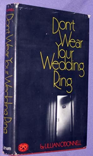 Don't Wear Your Wedding Ring: O'Donnell, Lillian