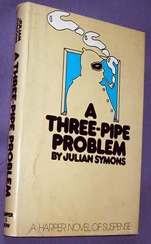A Three Pipe Problem: Symons, Julian; Arthur Conan Doyle