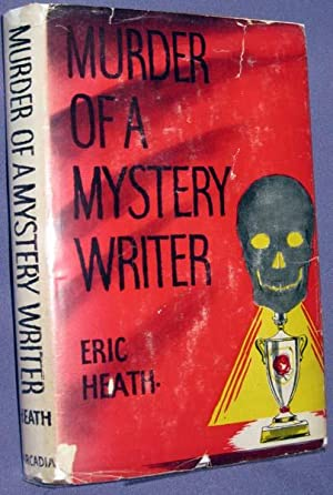 Murder of a Mystery Writer: Heath, Eric