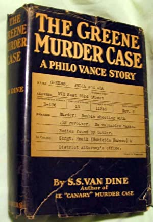 The Greene Murder Case: Van Dine, S. S. [Willard Huntington Wright]