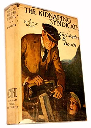 The Kidnaping Syndicate: A Detective Story: Booth, Christopher B.