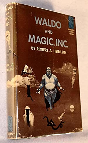 Waldo and Magic, Inc: Heinlein, Robert A.