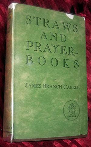 Straws and Prayerbooks: Dizain Des Diversions: Cabell, James Branch