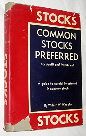 Common Stocks Preferred: for Profit and Investment: Wheeler, Willard W.