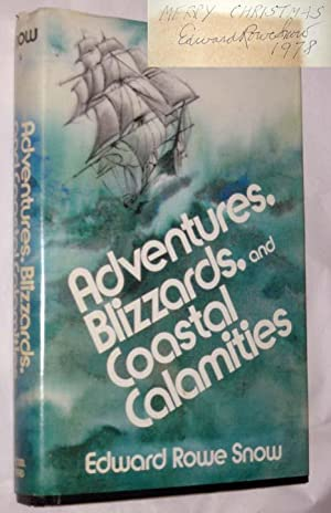 Adventures, Blizzards, and Costal Calamaties: Snow, Edward Rowe