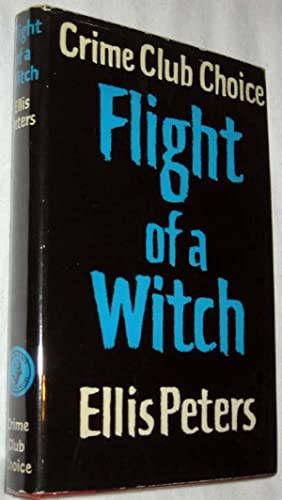 Flight of a Witch: Peters, Ellis [Edith Pargeter]