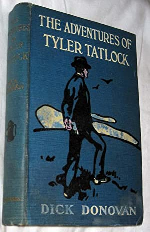 The Adventures of Tyler Tatlock: Private Detective: Donovan, Dick [J. E. Preston Muddock]