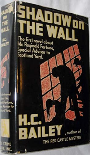 The Shadow on the Wall: Bailey, H. C.