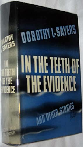 In the Teeth of the Evidence and Other Stories: Sayers, Dorothy L.