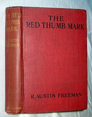 The Red Thumb Mark: Freeman, R. Austin