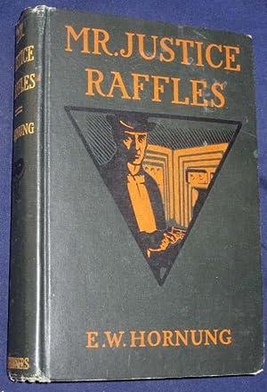 Mr. Justice Raffles: Hornung, E. W.