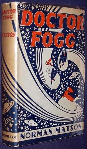 Doctor Fogg: Matson, Norman