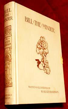 Bill the Minder -- DE LUXE EDITION, SIGNED: Robinson, W. Heath