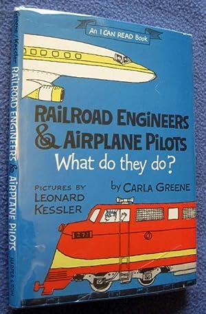 Railroad Engineers & Airplane Pilots: What Do They Do?: Greene, Carla And Leonard P. Kessler,