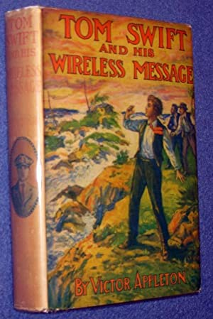 Tom Swift and His Wireless Message; Or, the Castaways of Earthquake Island: Appleton, Victor