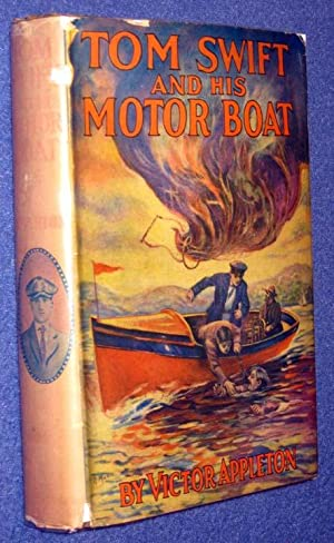 Tom Swift and His Motor Boat; Or, the Rivals of Lake Carlopa: Appleton, Victor