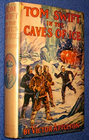 Tom Swift in the Caves of Ice; Or, the Wreck of the Airship, Red Cloud: Appleton, Victor